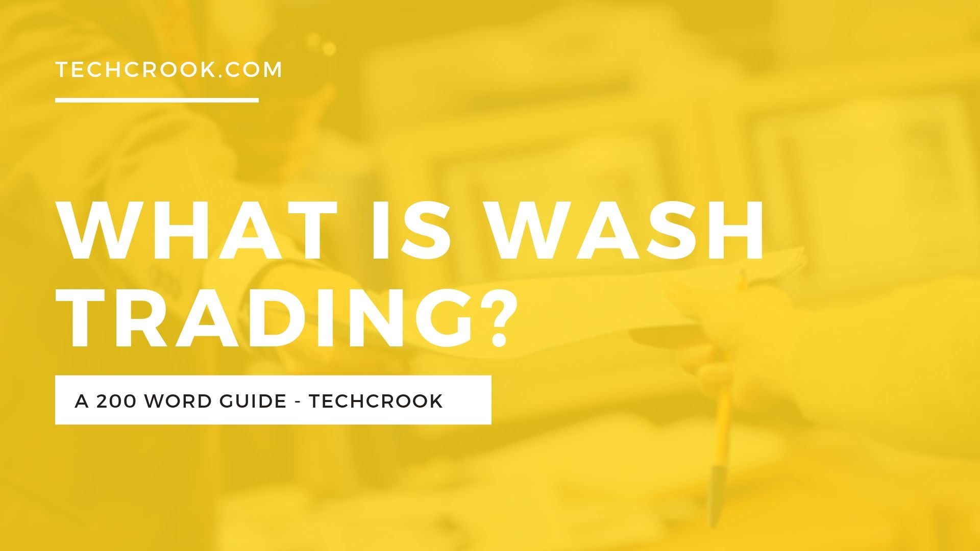 What is Wash Trading in Cryptocurrency and why people hate it?