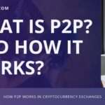 what is P2P and how P2P cryptocurrency exchange works