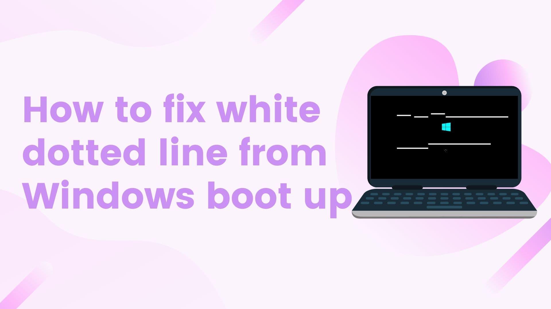 How to fix white line coming on Windows boot up screen