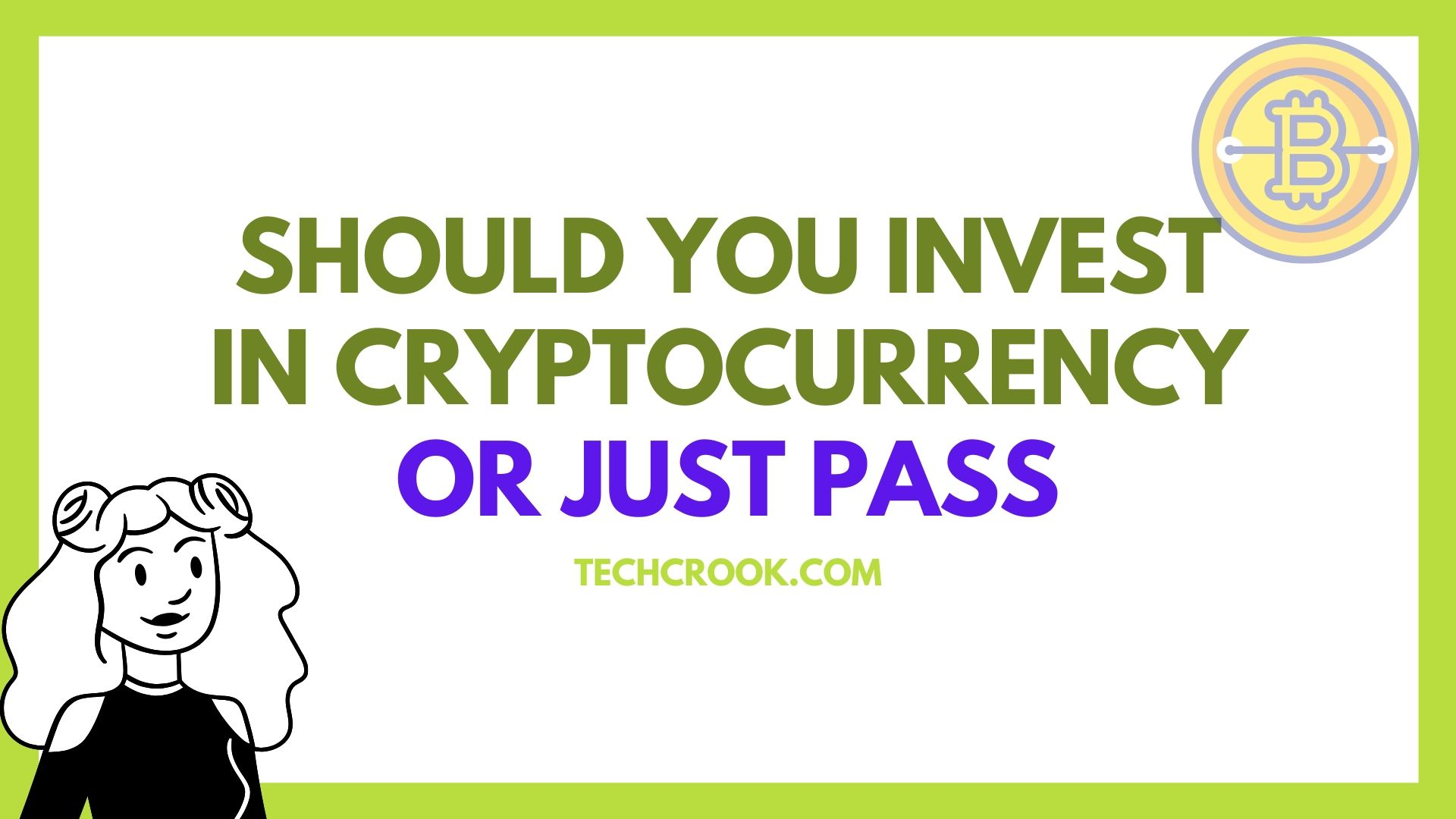 Should I invest in Bitcoin or cryptocurrencies or just pass