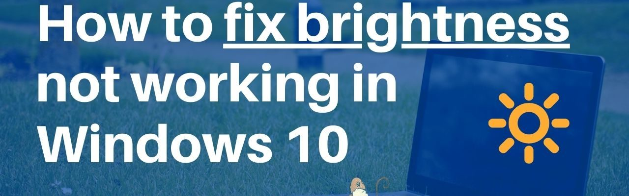 Fix brightness issue in Windows 10 after update