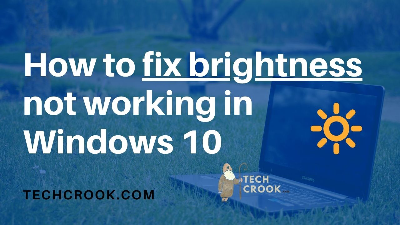 [Solved]How to fix Windows 10 brightness not working issue