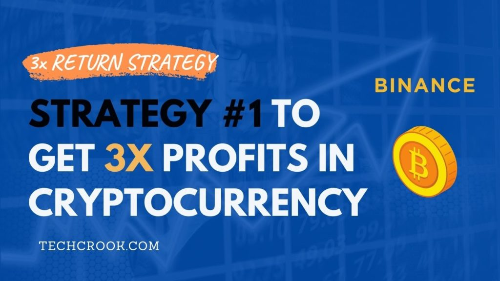 strategy to get 3x return with cryptocurrencies