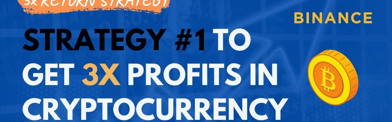 strategy to get higher returns with cryptocurrencies