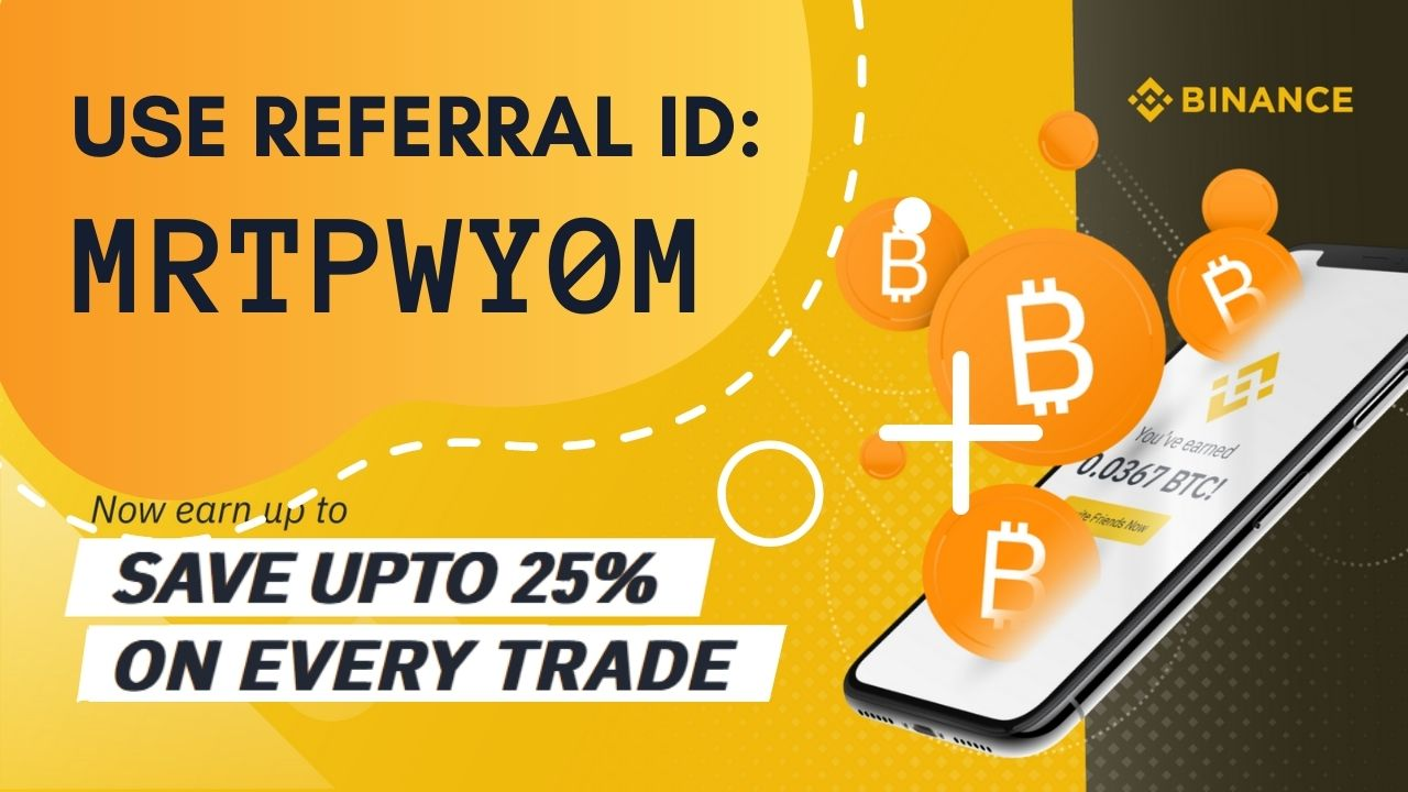 Binance Referral ID is MRTPWY0M use it to get upto 40% discount on trading fees